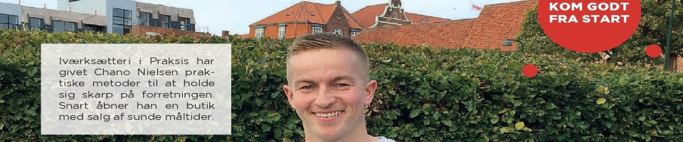 Chano Nielsen deltog i Iværksætteri i Praksis og blev skarp på forretningen